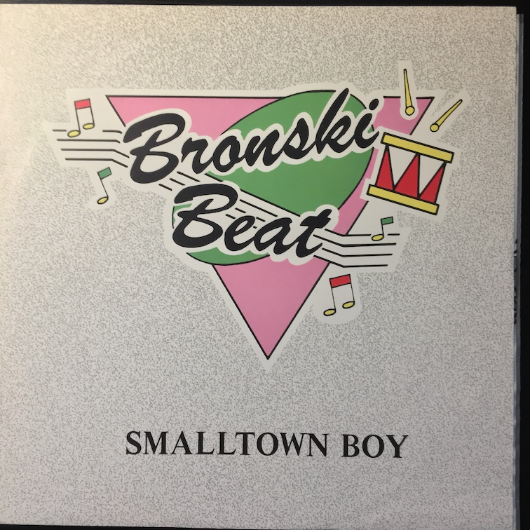 Smalltown Boy by Bronski Beat