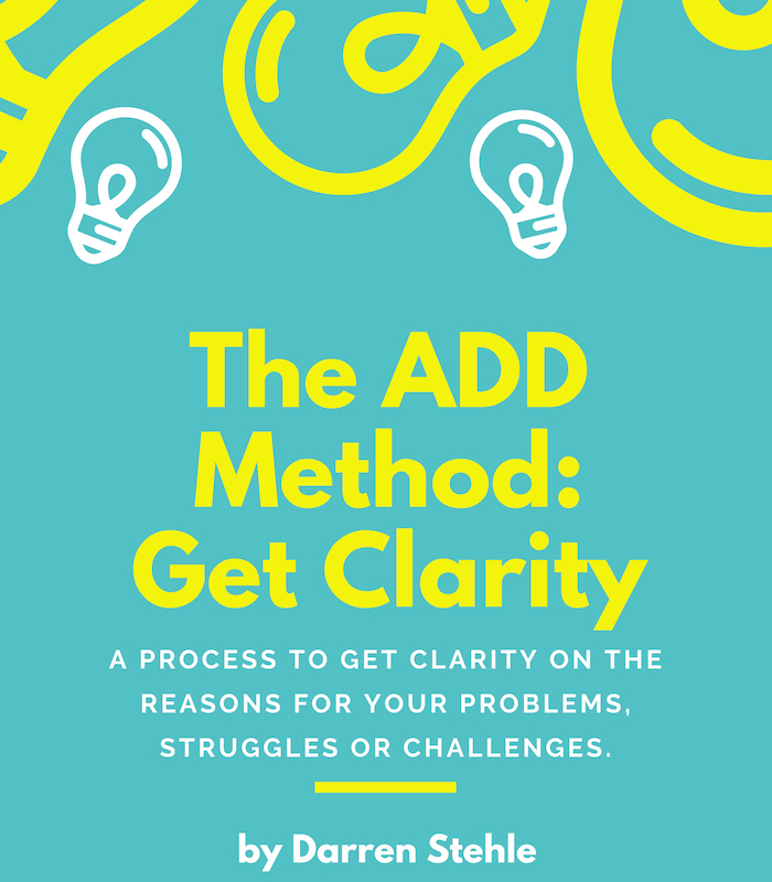 Get Clarity on Your Problems, Get Unstuck, and Get Solutions!
