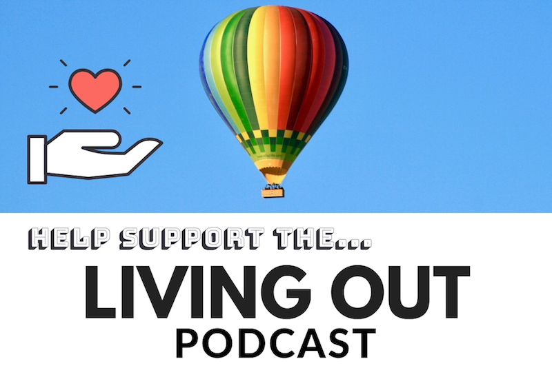 Support the Living OUT Podcast
